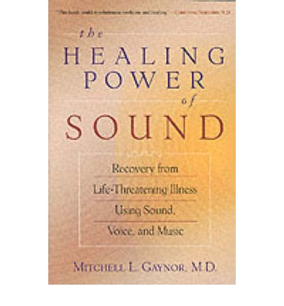 The Healing Power of Sound : Mitchell L. Gaynor