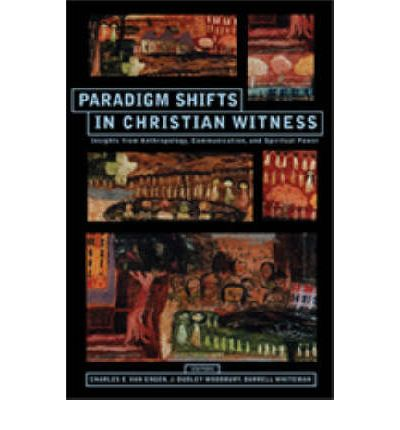 Paradigm Shifts in Christian Wwtness : Insights from Anthropology, Communication and Spiritual Power