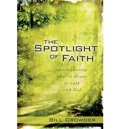 The Spotlight of Faith