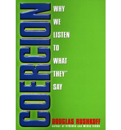 coercion by douglas rushkoff book analysis Book lists authors - r douglas rushkoff noted media pundit and author of playing the future douglas rushkoff gives a with a skilled analysis of how.