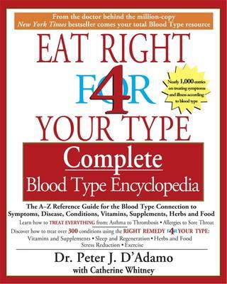 Eat Right for Your Type - Complete Blood Type Encyclopedia