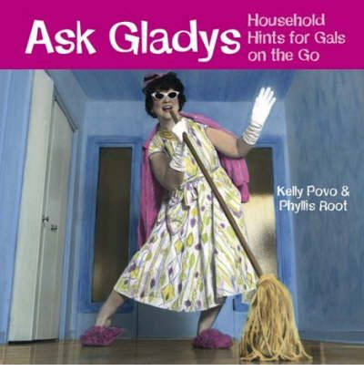Ask Gladys : Household Hints for Gals on the Go