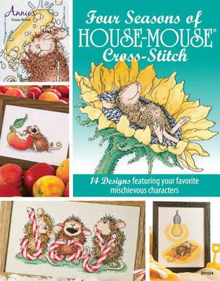 Four Seasons of House-Mouse Cross-Stitch : 14 Designs Featuring Your Favorite Mischievous Characters