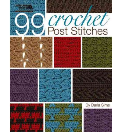 Crochet Stitches Uk To Us : 99 Crochet Post Stitches (Leisure Arts #4788) : Darla Sims ...