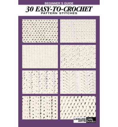 Beginner's Guide 30 Easy-To-Crochet Pattern Stitches