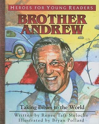 Brother Andrew : Taking Bibles to the World