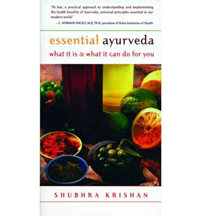 Essential Ayurveda : What it is, What it Can Do for You