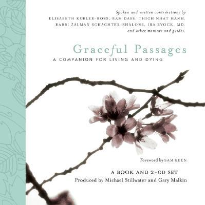 Graceful Passage : A Companion for Living and Dying