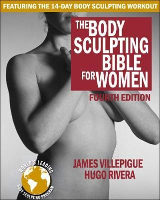 Body Sculpting Bible for Women : Fourth Edition
