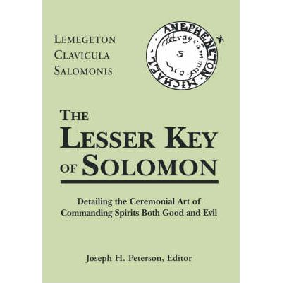 The Lesser Key of Solomon : Lemegeton Clavicula Salomonis