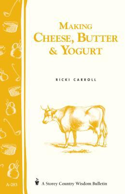 Making Cheese, Butter, and Yogurt