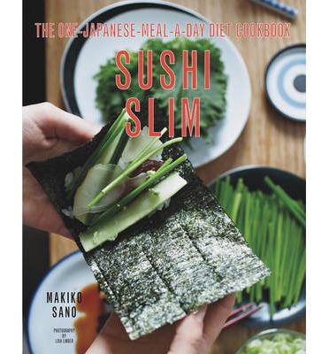 Sushi Slim : The one-Japanese-meal-a-day Diet Cookbook