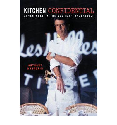 kitchen confidential anthony bourdain 9781582340821