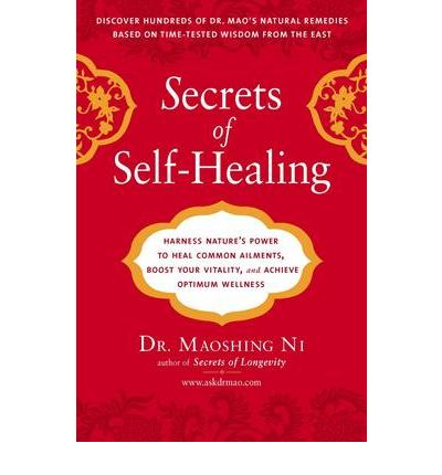 Secrets of Self-Healing : Harness Natures Power to Heal Common Ailments, Boost Your Vitality, and Achieve Optimum Wellness