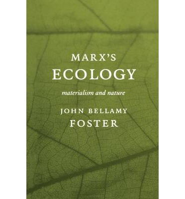 Marx S Ecology Materialism And Nature