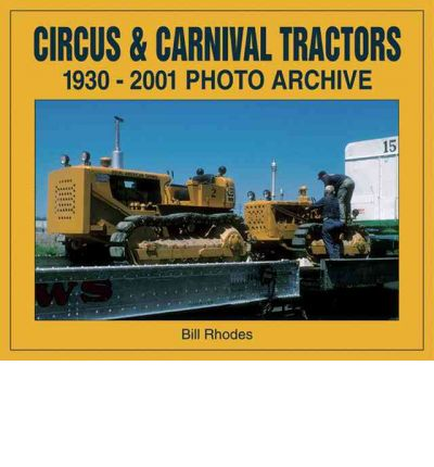 Circus and Carnival Tractors 1930-2001