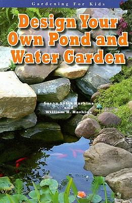 Design your own pond and water garden susan sales for Garden pond design books