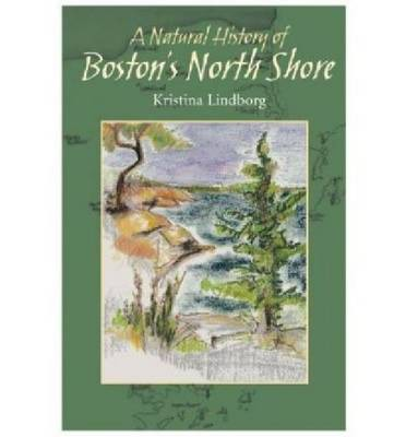 A Natural History of Boston's North Shore