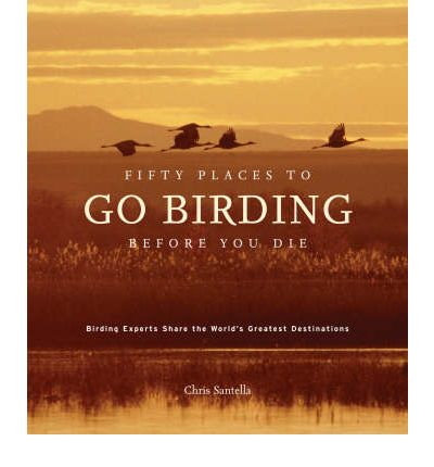 Fifty Places to Go Birding Before You Die