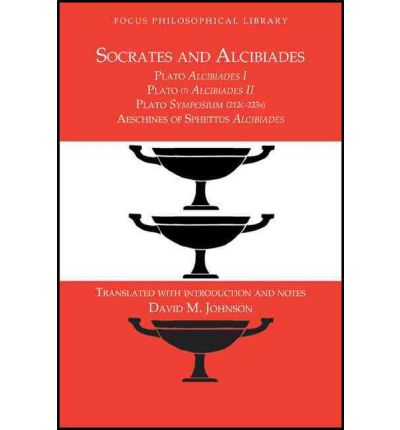 Socrates and Alcibiades: Four Texts