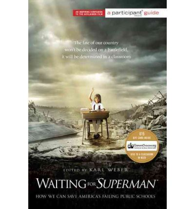 Waiting for Superman : How We Can Save America's Failing Public Schools
