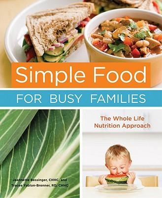 e-Book Box: Simple Food for Busy Families : The Whole Life Nutrition Approach by Jeannette Bessinger, Tracee Yablon-Brenner PDF