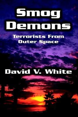Smog Demons : Terrorists from Outer Space
