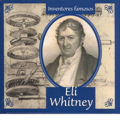 account of the life and works of eli whitney Eli whitney, the inventor of the cotton gin, was born on december 8, 1765 in westborough, massachusetts his mother died when he was only eleven years old at age 14, eli had started his own business making and selling nails in his father's workshop during the revolutionary war.