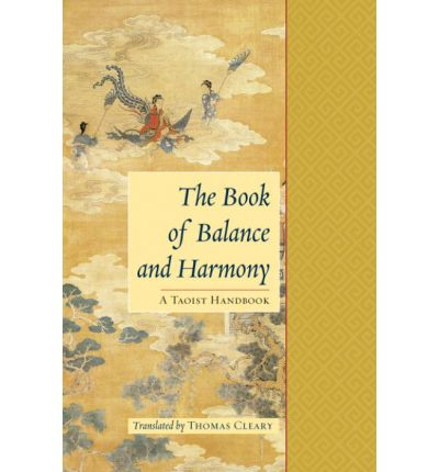 The Book of Balance and Harmony : A Taoist Handbook