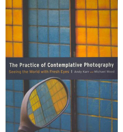 The Practice of Contemplative Photography