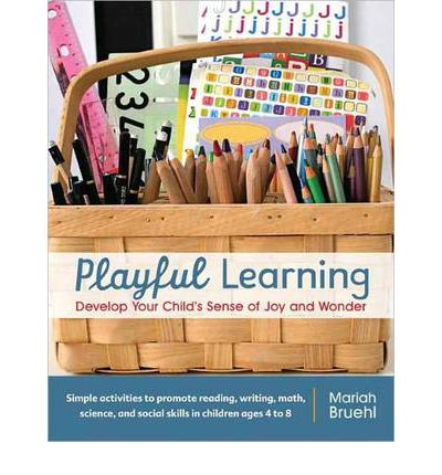 Playful Learning : Develop Your Child's Sense of Joy and Wonder