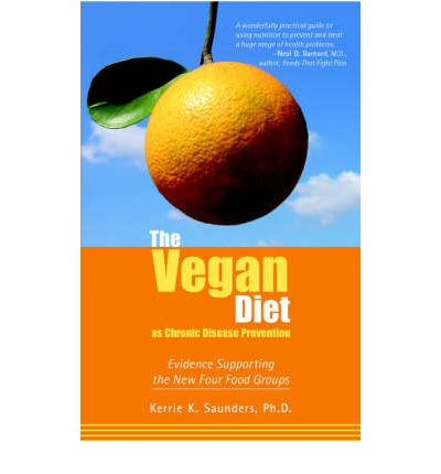 The Vegan Diet as Chronic Disease Prevention : Evidence Supporting the New Four Food Groups
