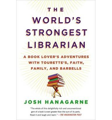 The World's Strongest Librarian : A Book Lover's Adventures