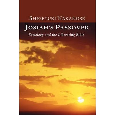 Hörbuch kostenloser Download Englisch Josiahs Passover : Sociology and the Liberating Bible by Shigeyuki Nakanose (German Edition) MOBI