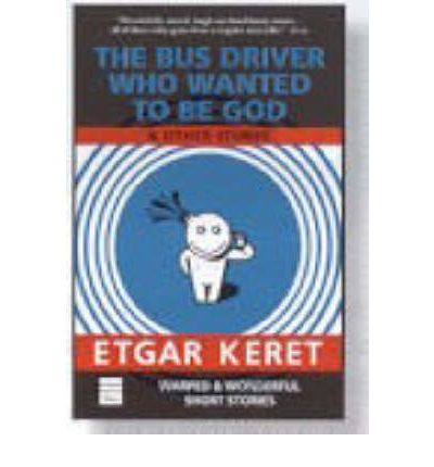 The Bus Driver Who Wanted to be God