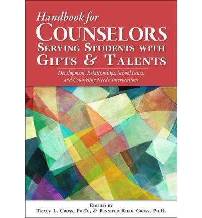 The Handbook of School Counseling for Students with Gifts and Talents