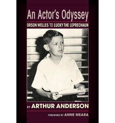 An Actor's Odyssey : From Orson Welles to Lucky the Leprechaun