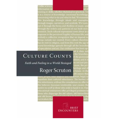 Culture Counts : Faith and Feeling in a World Besieged