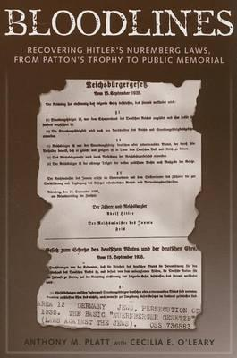 Bloodlines : Recovering Hitler's Nuremberg Laws from Patton's Trophy to Public Memorial