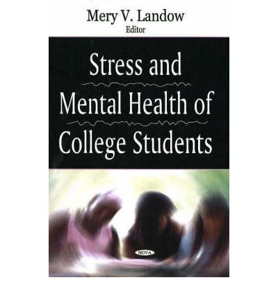 research on college students' stresses and News and research about stress the scale toward success for the millions of students, according to new research journal of the american college of.