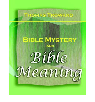 Bible Mystery and Bible Meaning (1913)