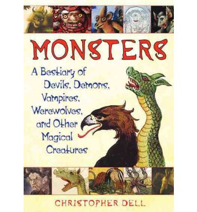 Monsters : A Bestiary of Devils, Demons, Vampires, Werewolves, and Other Magical Creatures