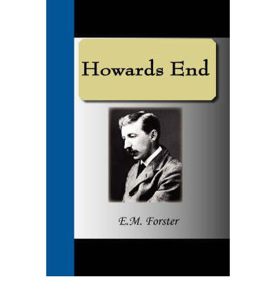 an analysis of the topic of the e m forsters howards end Em forster's aspects of the novel is an innovative and effusive  new topic discuss this  be aptly summed up in the epigraph to his 1910 novel howards end:.