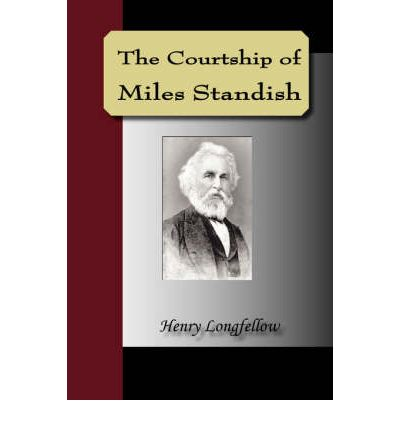 an introduction to the courtship of miles standish by henry wadsworth longfellow The courtship of miles standish and other poems by henry wadsworth longfellow 1859 1st edition, early printing ticknor and fields boston the courtship of miles standish is a narrative poem that centers around the early days of the plymouth colony, which was established by the pilgrims .