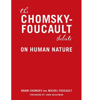 Chomsky vs Foucault : A Debate on Human Nature