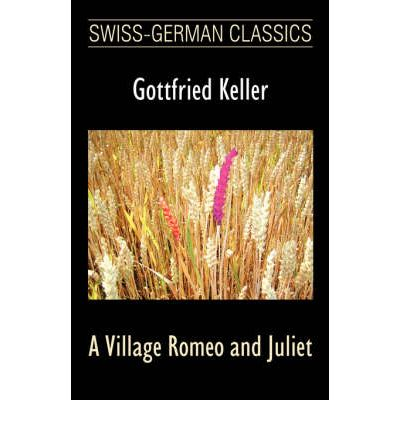 A Village Romeo and Juliet (Swiss-German Classics)