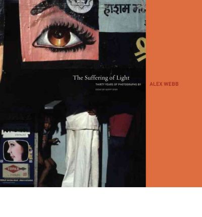 Alex Webb: The Suffering of Light