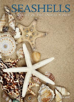 Lehrbücher herunterladen Seashells : A Portrait of the Animal World by Andrew Cleave PDF
