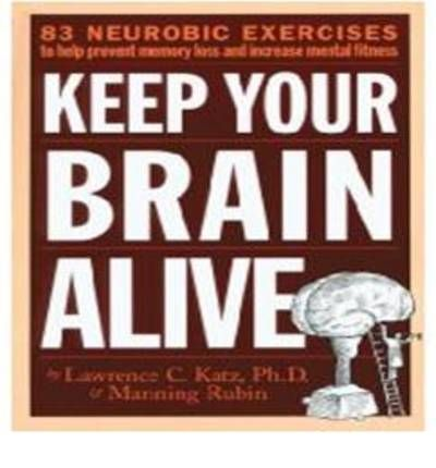 keep your brain alive Keep your brain alive: 83 neurobic exercises to help prevent memory loss and increase mental fitness by rubin, manning katz, lawrence and a great selection of similar used, new and collectible books available now at abebookscom.