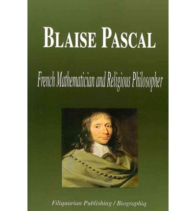 a biography and life work of blaise pascal a french mathematician and religious thinker Examine the life, times, and work of blaise pascal through detailed author biographies on enotes blaise pascal additional biography mathematician.